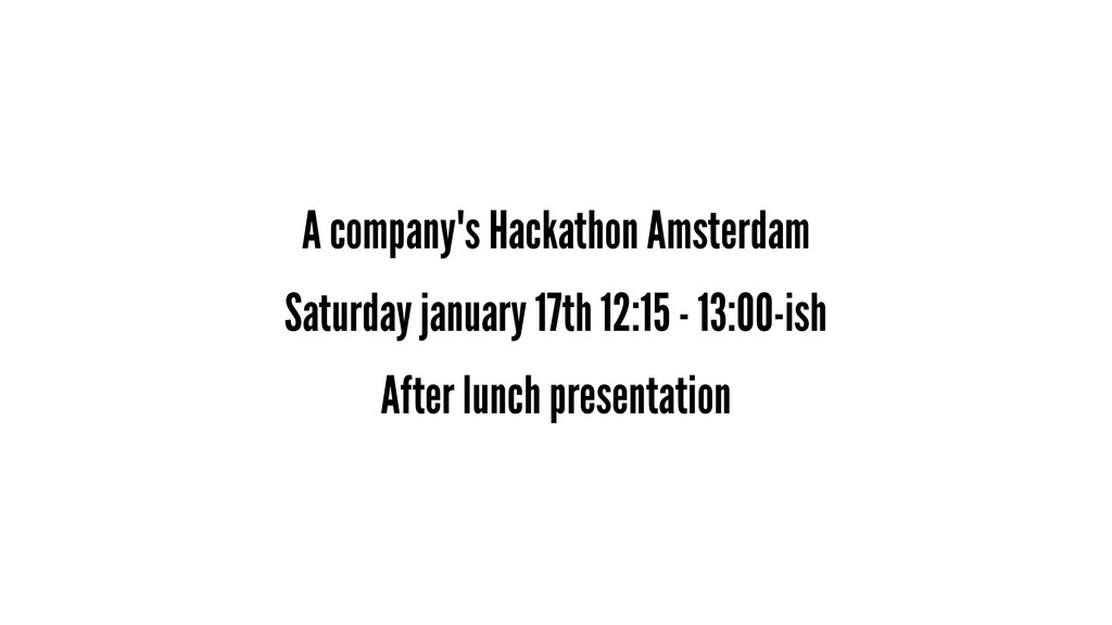 A company's Hackathon Amsterdam Saturday januar...