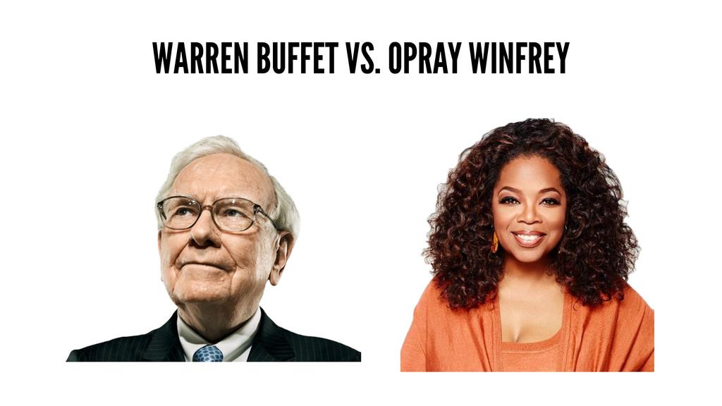 WARREN BUFFET VS. OPRAY WINFREY