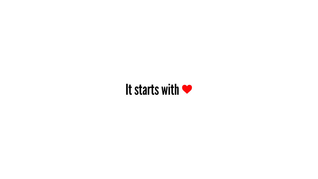 It starts with