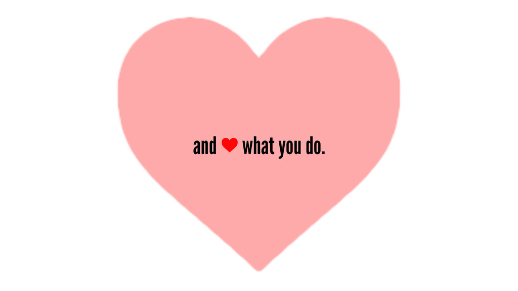 and what you do.