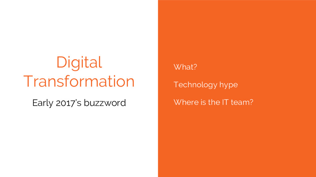 Digital Transformation Early 2017's buzzword Wh...