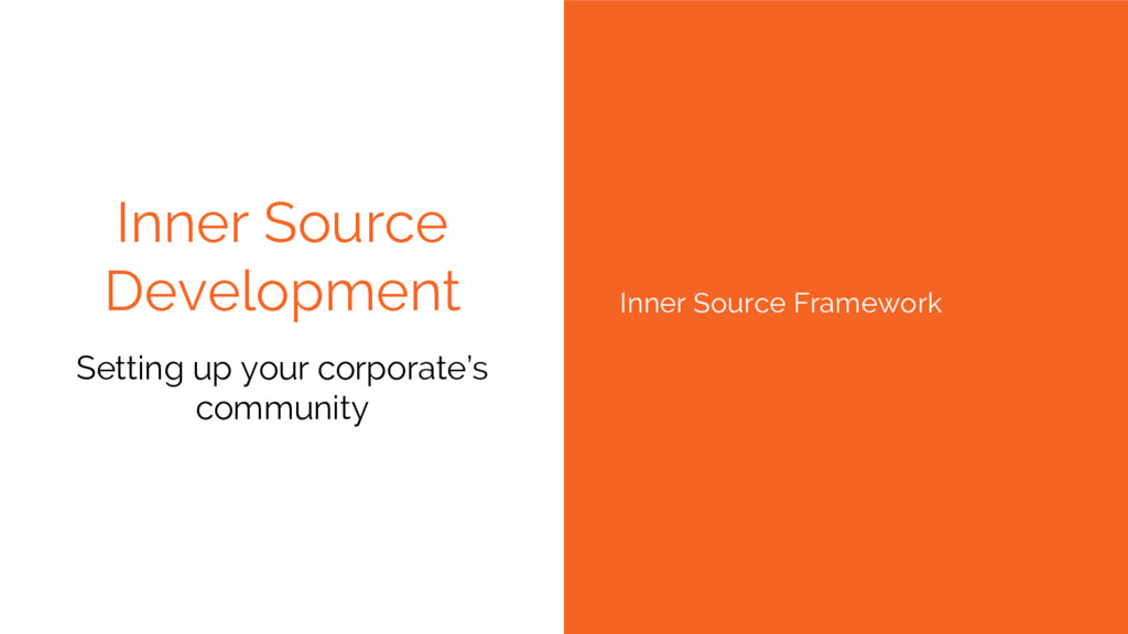 Inner Source Development Setting up your corpor...
