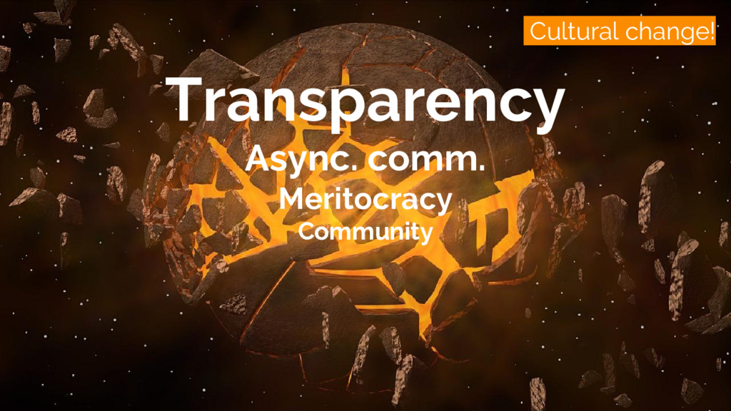 /cultural change Cultural change! Transparency ...