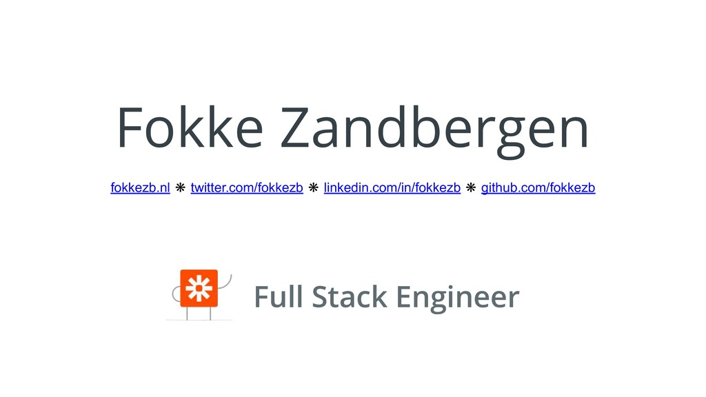Fokke Zandbergen Full Stack Engineer fokkezb.nl...