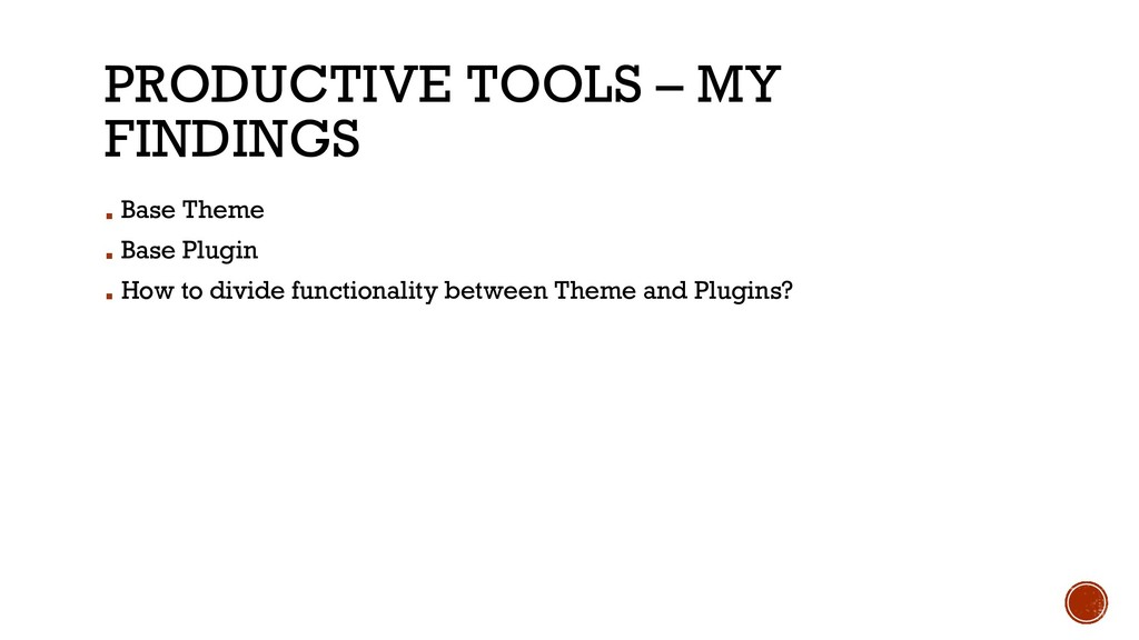 PRODUCTIVE TOOLS – MY FINDINGS ▪ Base Theme ▪ B...