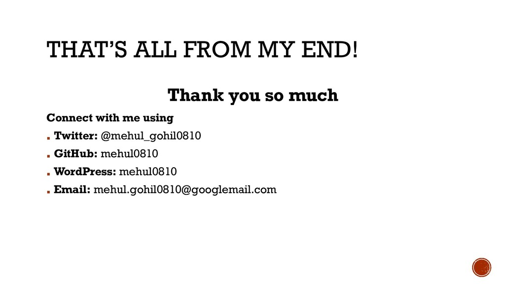 THAT'S ALL FROM MY END! Thank you so much Conne...