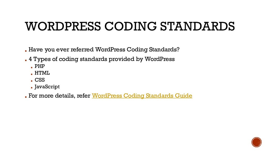 WORDPRESS CODING STANDARDS ▪ Have you ever refe...