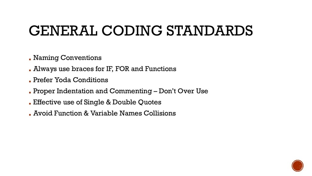 GENERAL CODING STANDARDS ▪ Naming Conventions ▪...