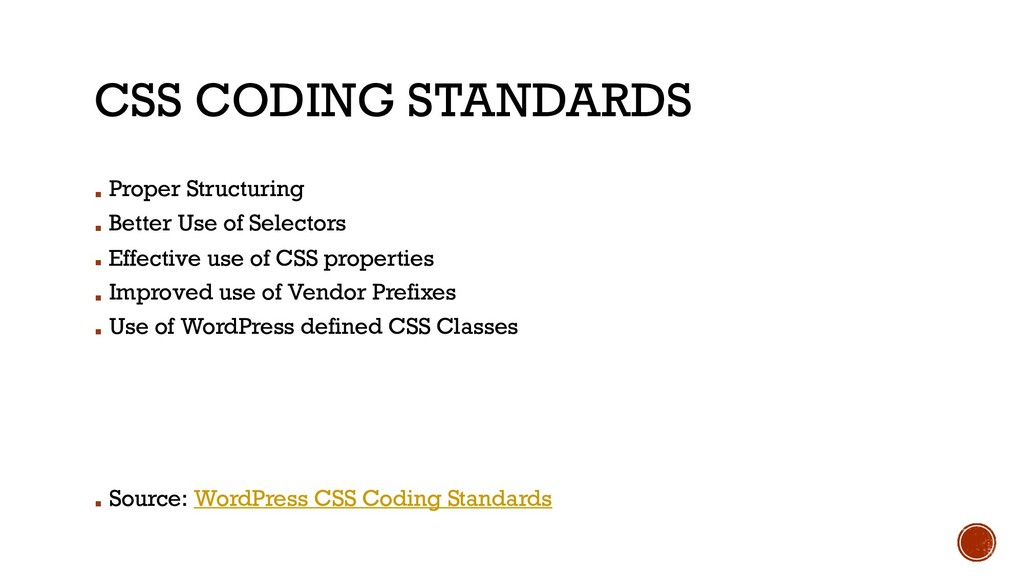 CSS CODING STANDARDS ▪ Proper Structuring ▪ Bet...