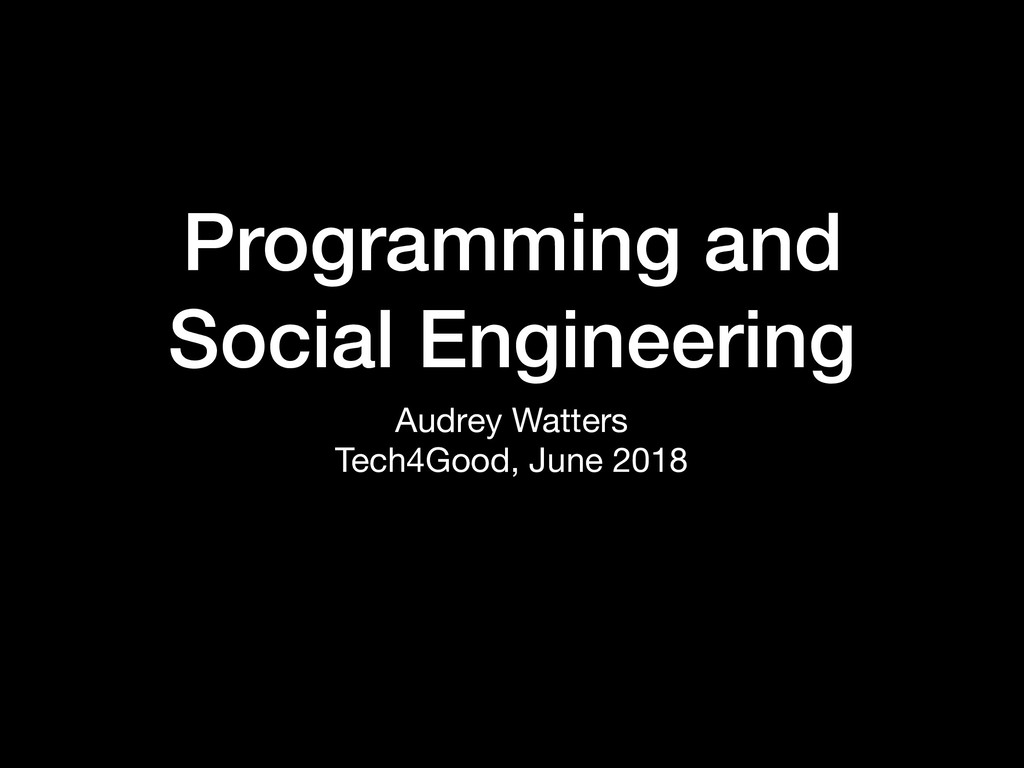 Programming and Social Engineering Audrey Watte...