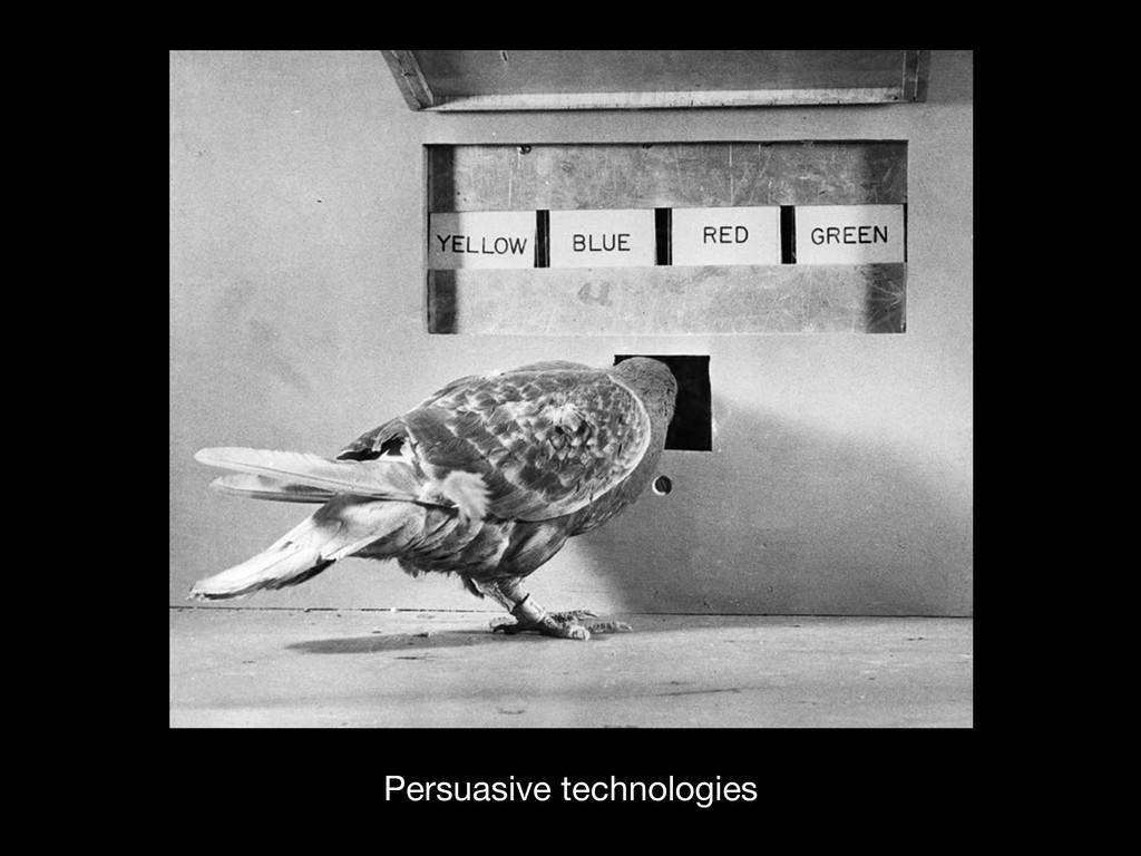 Persuasive technologies