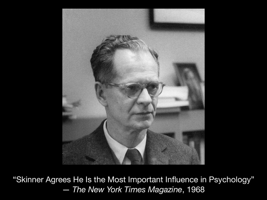 """Skinner Agrees He Is the Most Important Influen..."