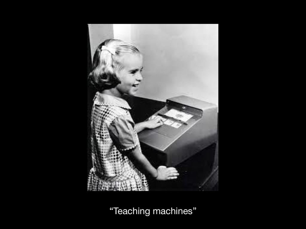 """Teaching machines"""