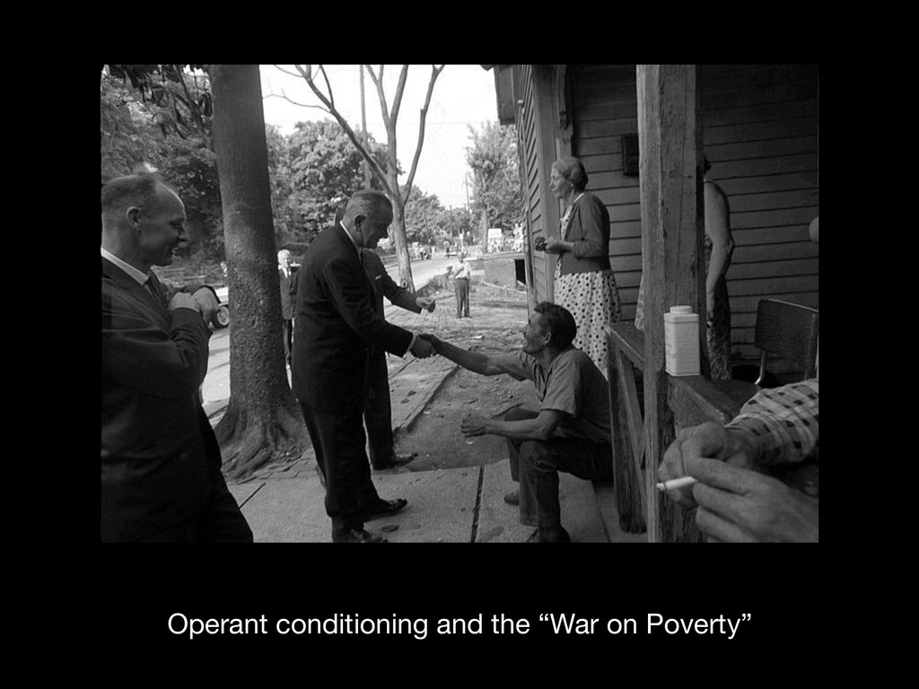 "Operant conditioning and the ""War on Poverty"""