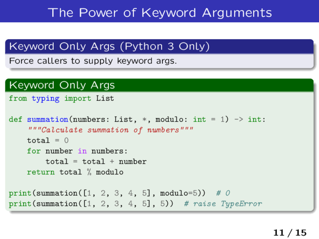 The Power of Keyword Arguments Keyword Only Arg...