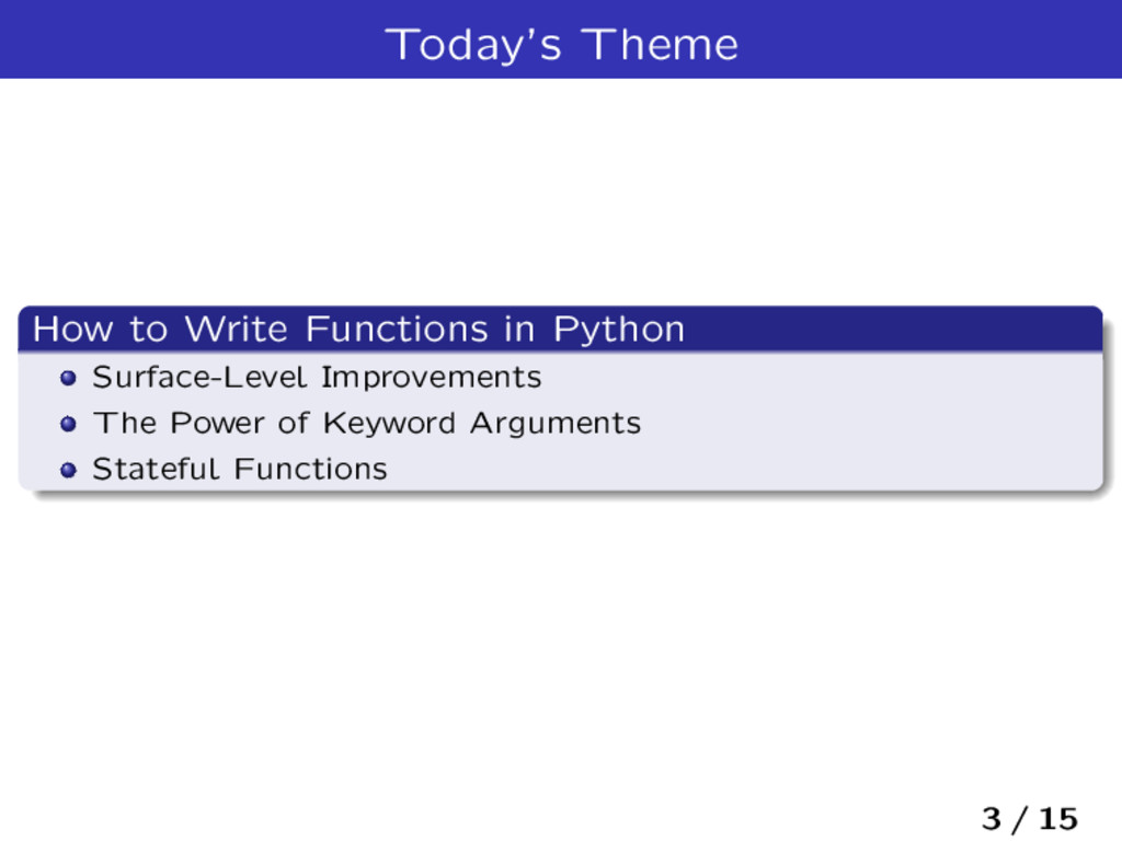 Today's Theme How to Write Functions in Python ...