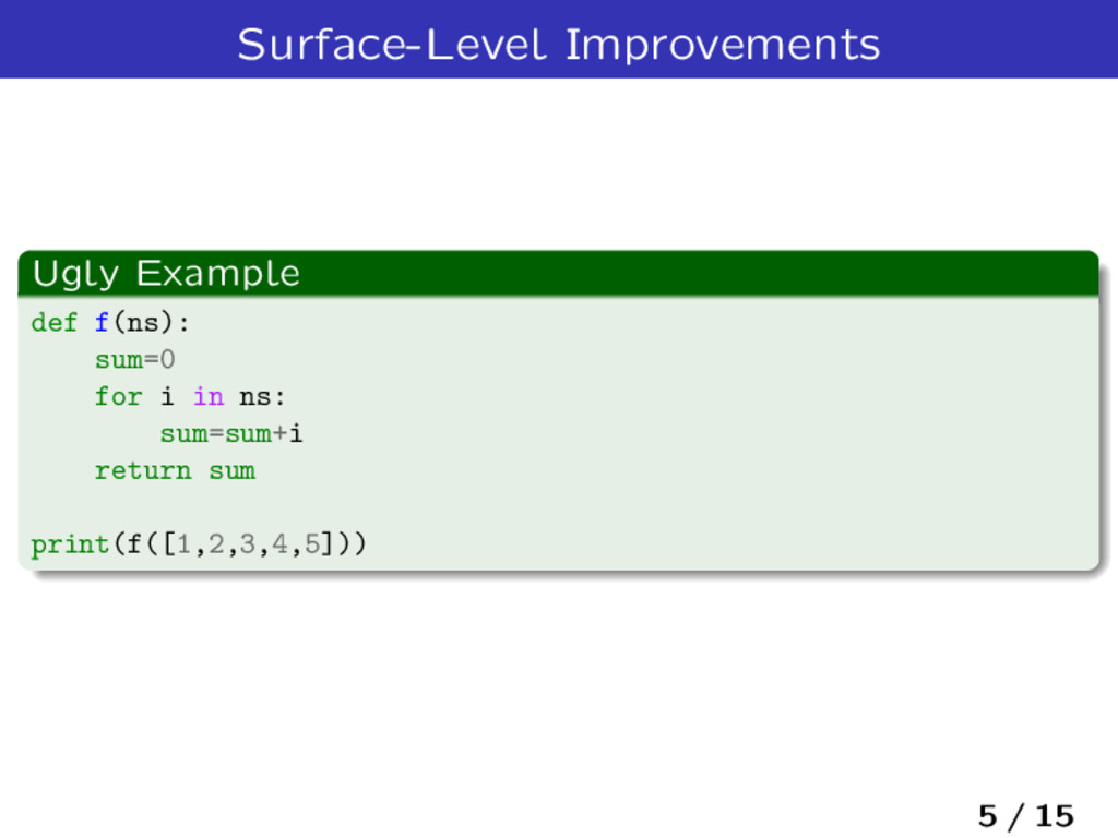 Surface-Level Improvements Ugly Example def f(n...