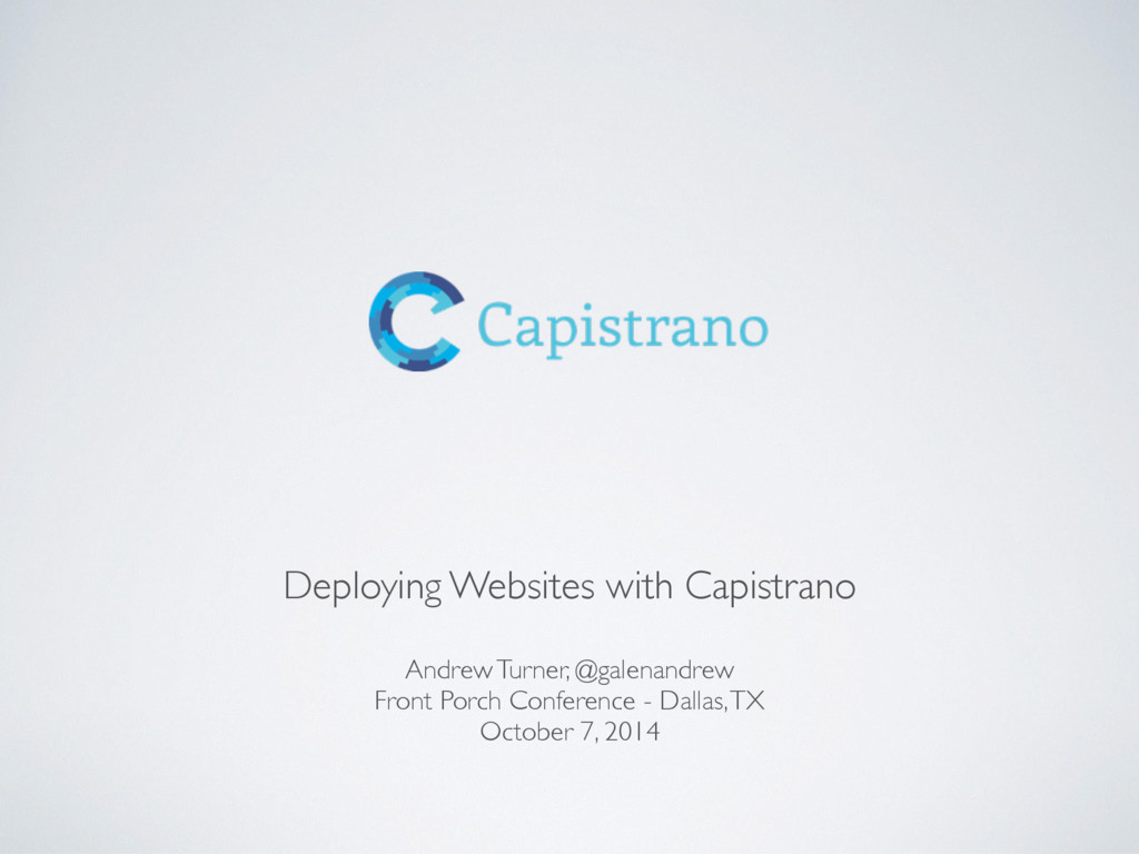 Deploying Websites with Capistrano Andrew Turne...