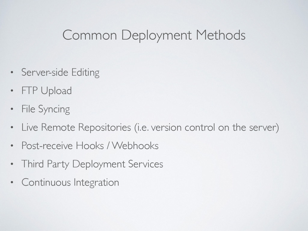 Common Deployment Methods • Server-side Editing...
