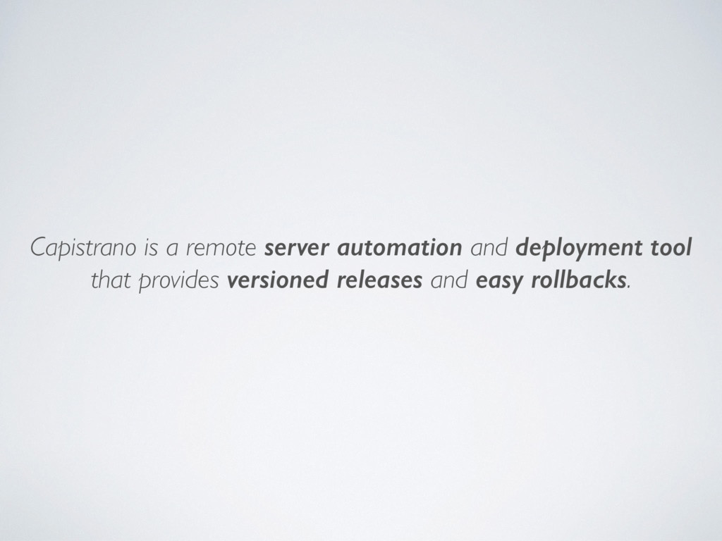 Capistrano is a remote server automation and de...