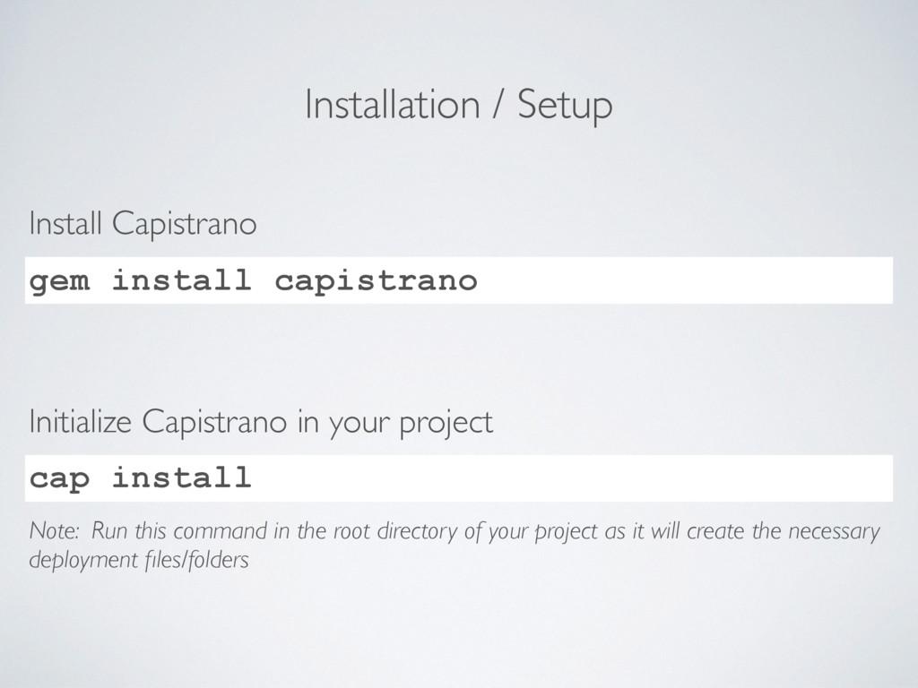 Installation / Setup gem install capistrano Ins...