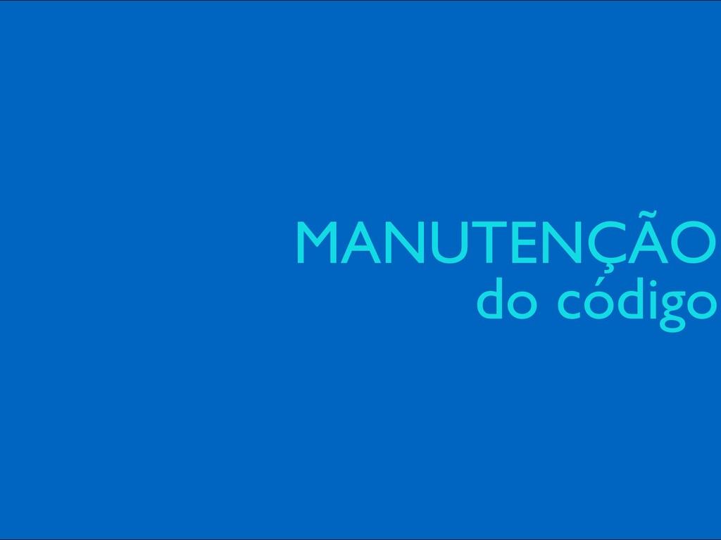 MANUTENÇÃO do código