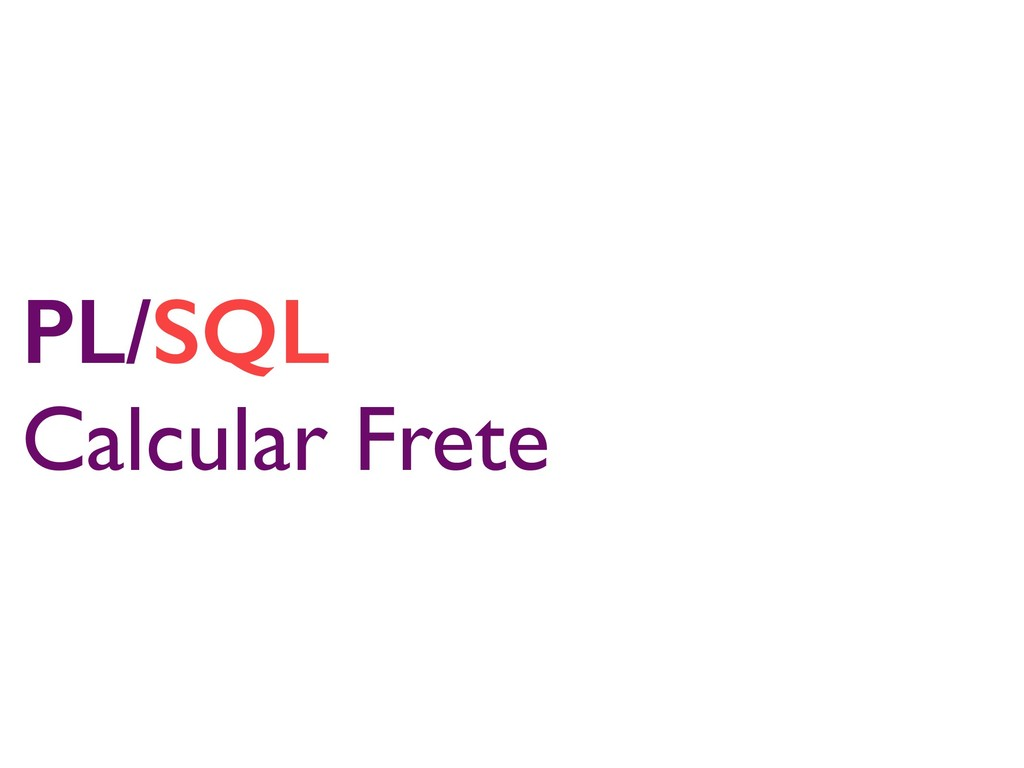 PL/SQL Calcular Frete