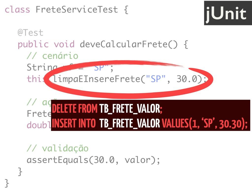 class FreteServiceTest { @Test public void deve...