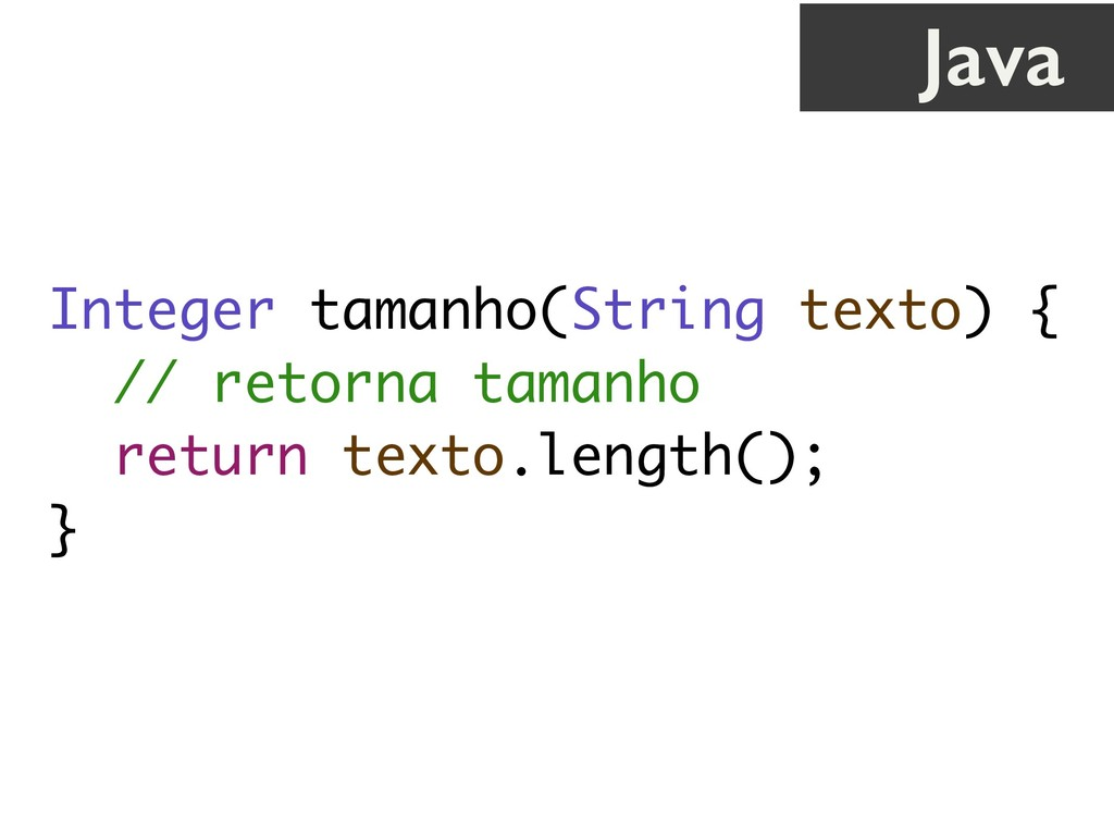 Integer tamanho(String texto) { // retorna tama...