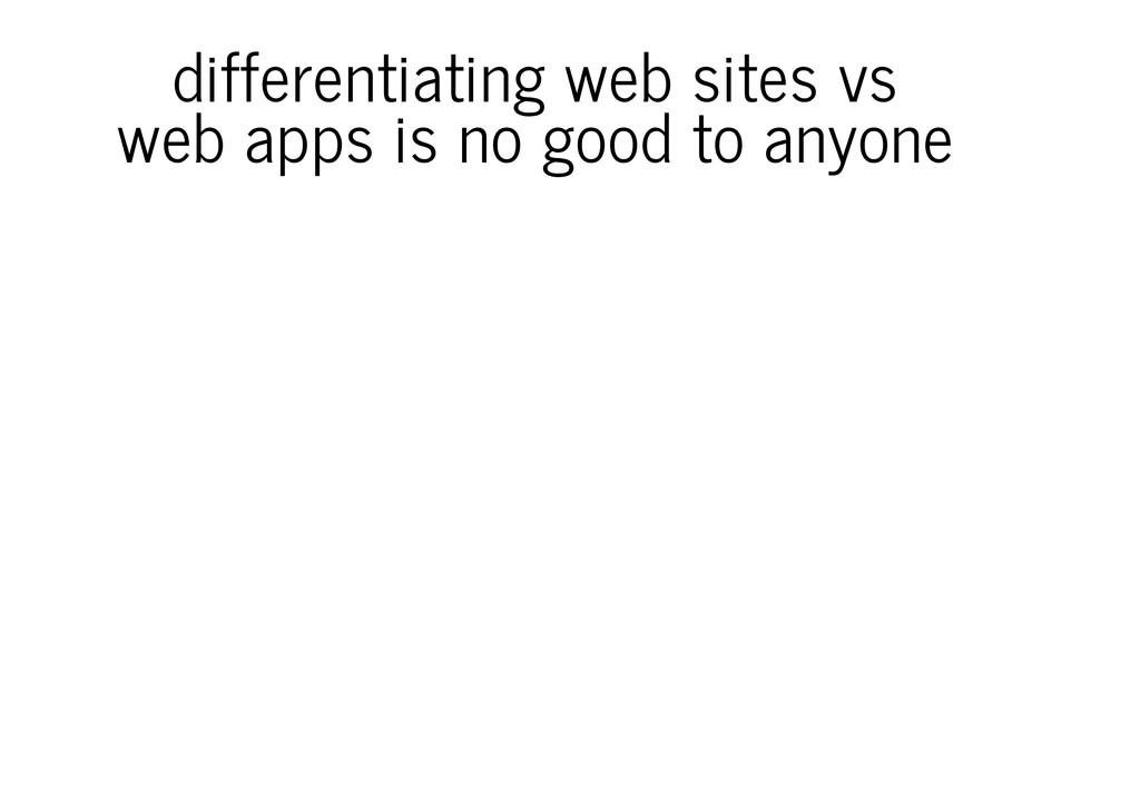 differentiating web sites vs web apps is no goo...