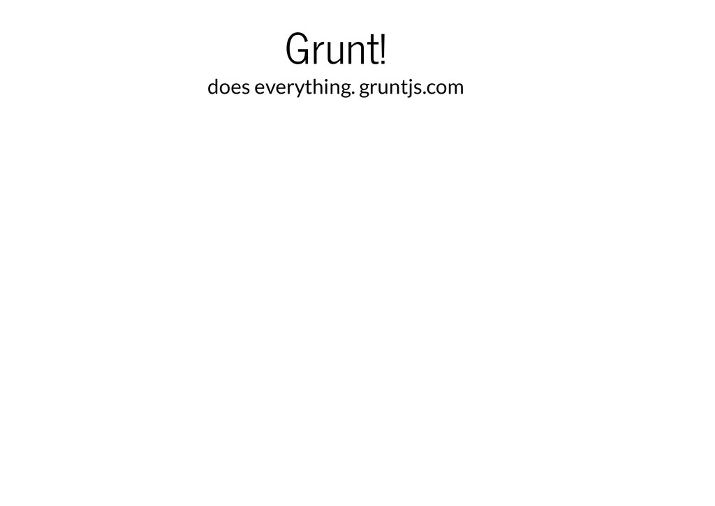 Grunt! does everything. gruntjs.com