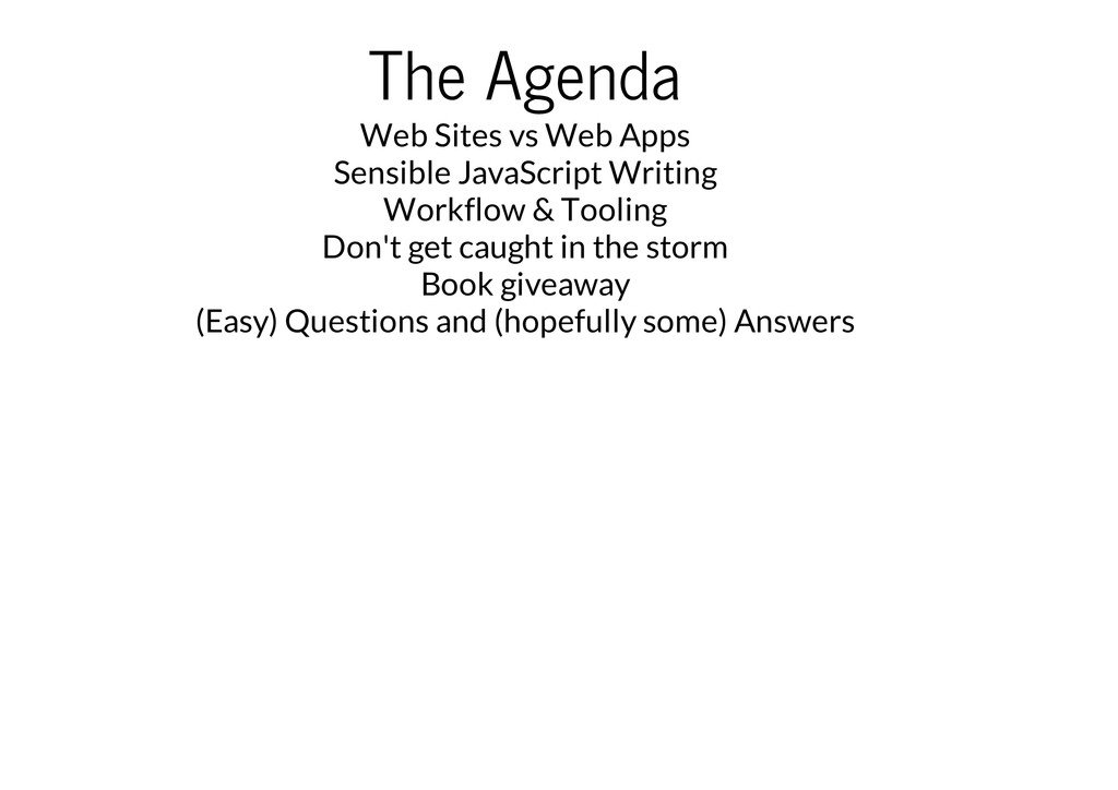 The Agenda Web Sites vs Web Apps Sensible JavaS...
