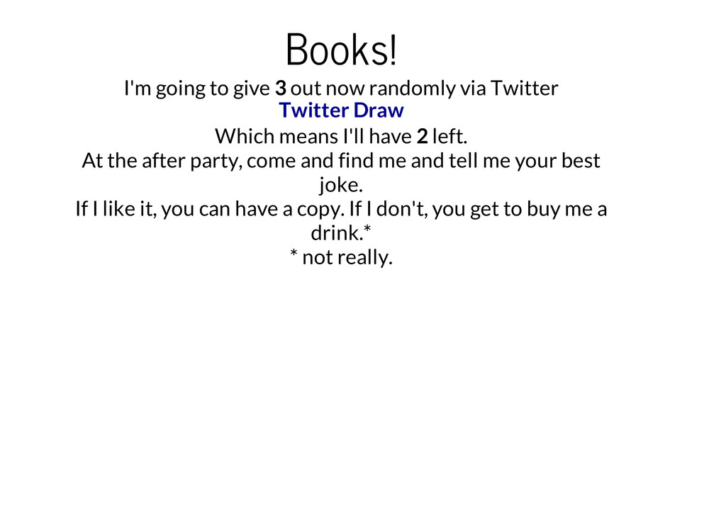 Books! I'm going to give 3 out now randomly via...