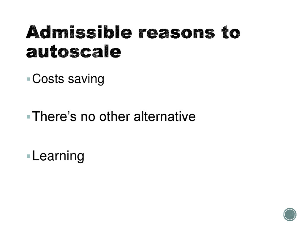 Costs saving There's no other alternative Le...