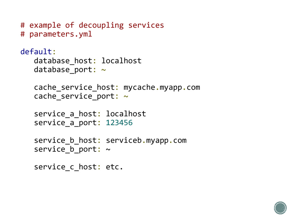 # example of decoupling services # parameters.y...