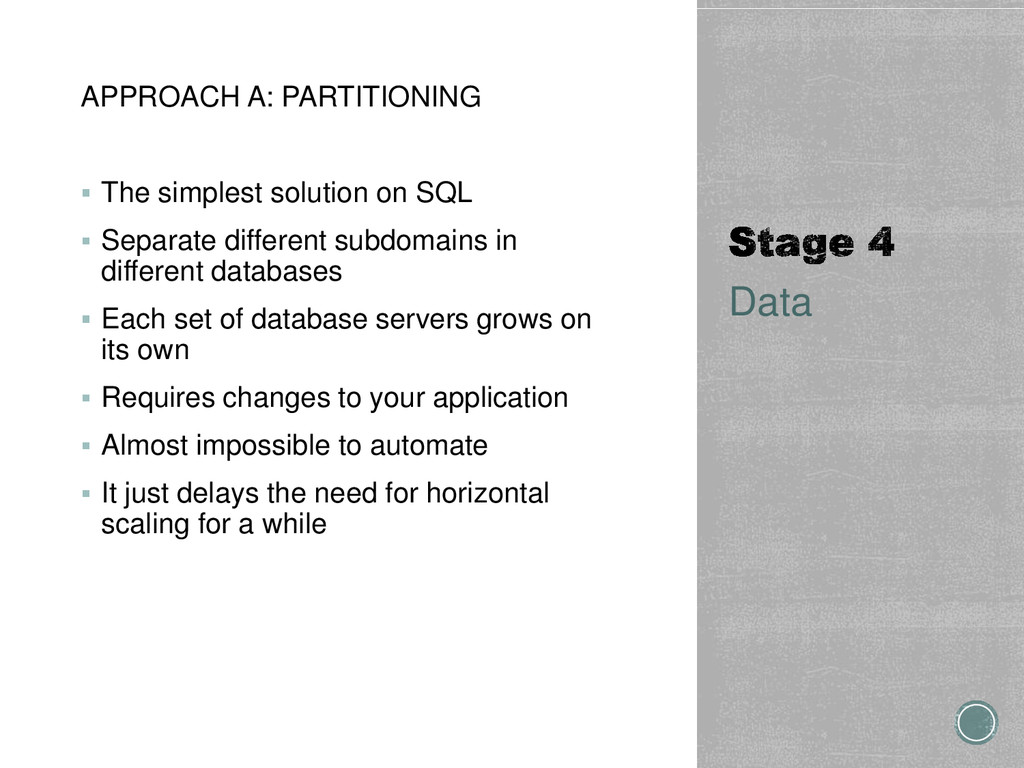 APPROACH A: PARTITIONING  The simplest solutio...