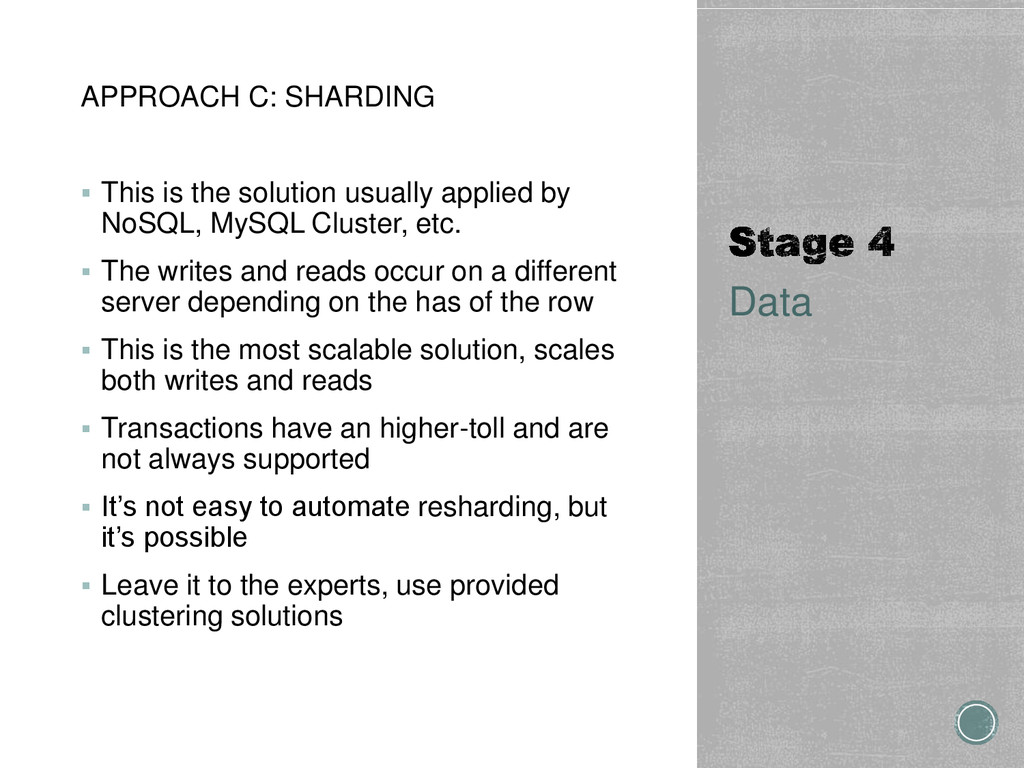 APPROACH C: SHARDING  This is the solution usu...