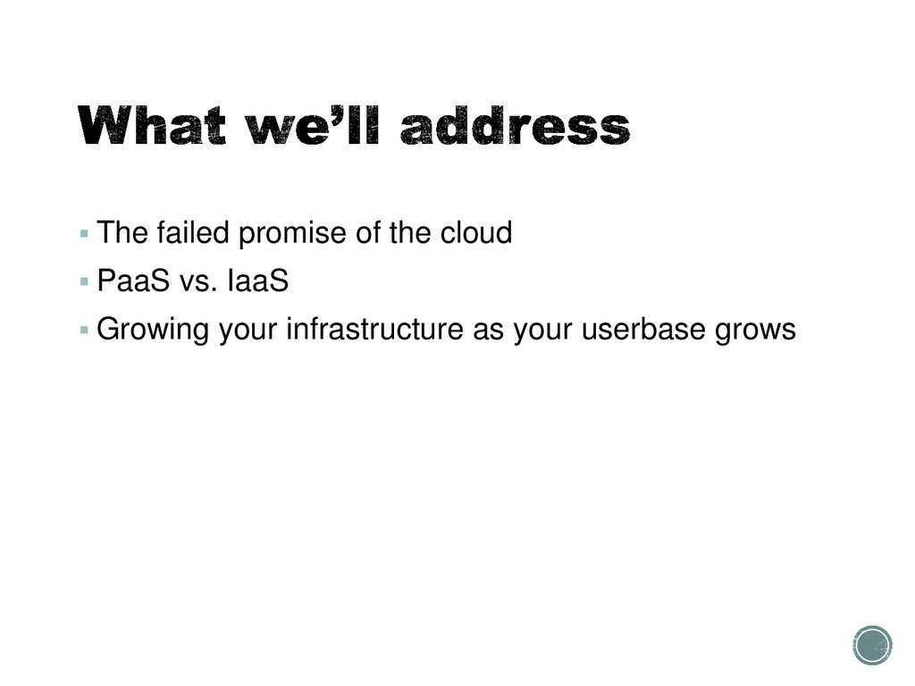  The failed promise of the cloud  PaaS vs. Ia...