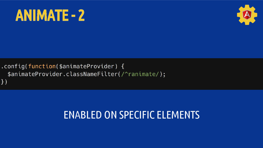 ANIMATE - 2 ENABLED ON SPECIFIC ELEMENTS