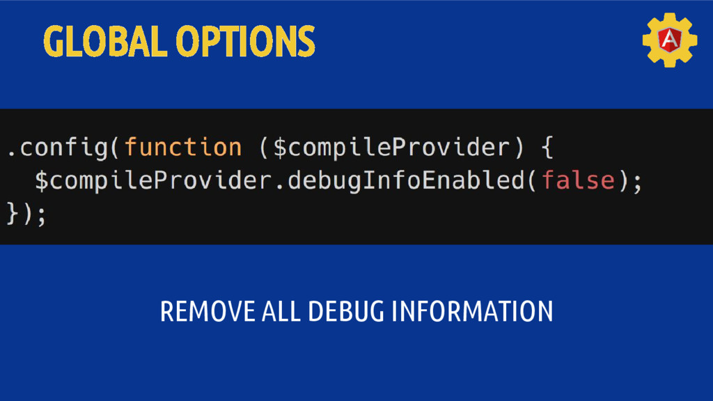 GLOBAL OPTIONS REMOVE ALL DEBUG INFORMATION