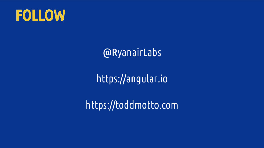 FOLLOW @RyanairLabs https://angular.io https://...