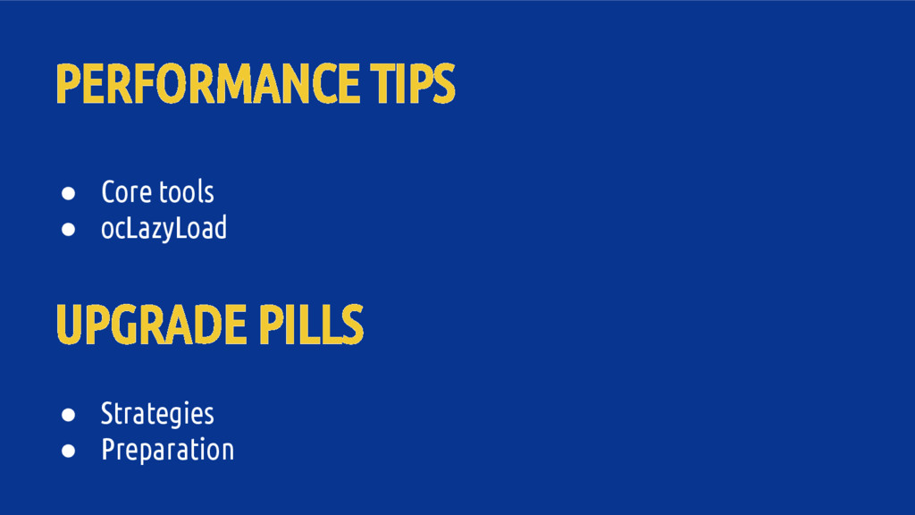 PERFORMANCE TIPS UPGRADE PILLS ● Core tools ● o...