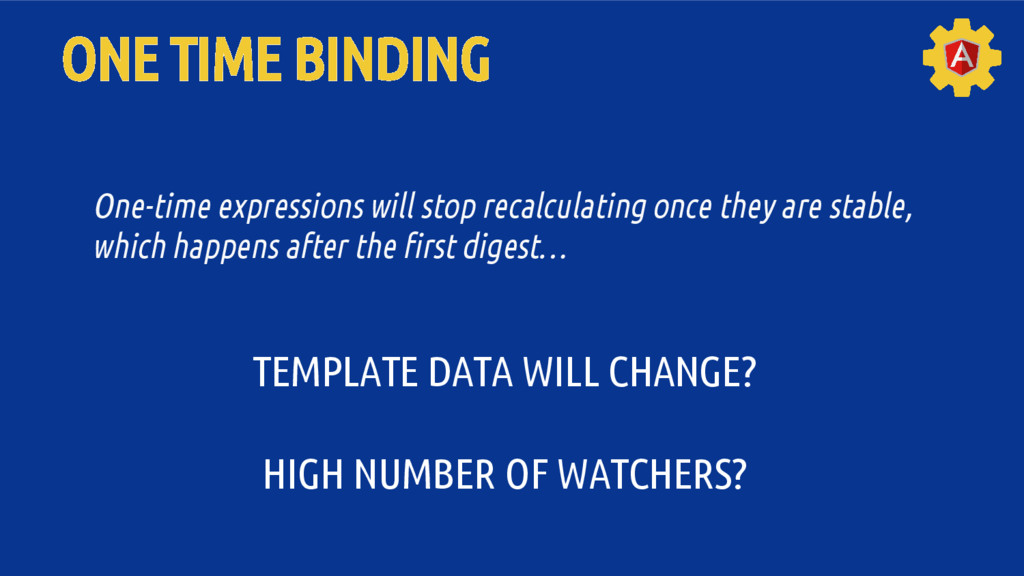 ONE TIME BINDING TEMPLATE DATA WILL CHANGE? HIG...