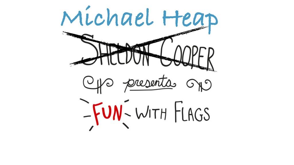 Michael Heap