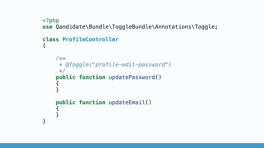 <?php use Qandidate\Bundle\ToggleBundle\Annotat...