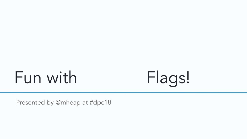 Fun with Country Flags! Presented by @mheap at ...