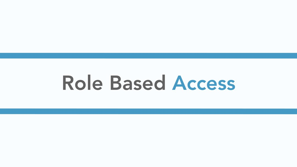 Role Based Access