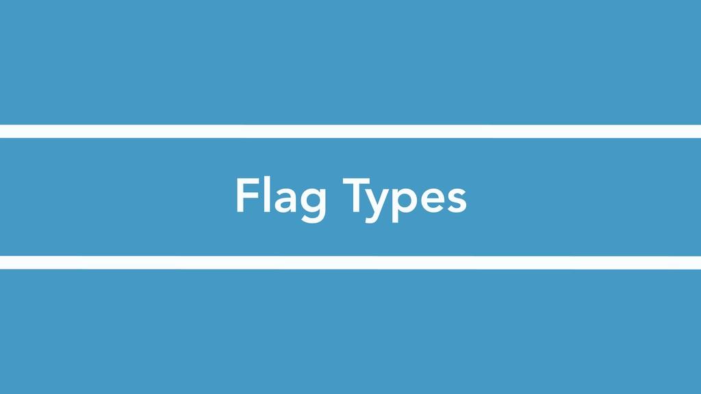 Flag Types