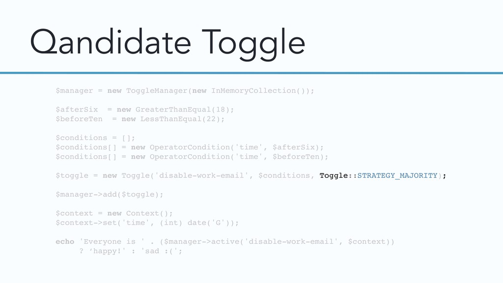 Qandidate Toggle $manager = new ToggleManager(n...