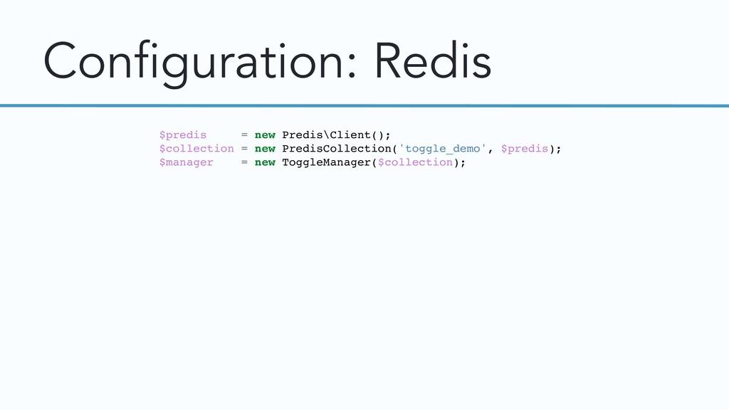 Configuration: Redis $predis = new Predis\Clien...